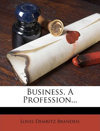Business, a Profession...