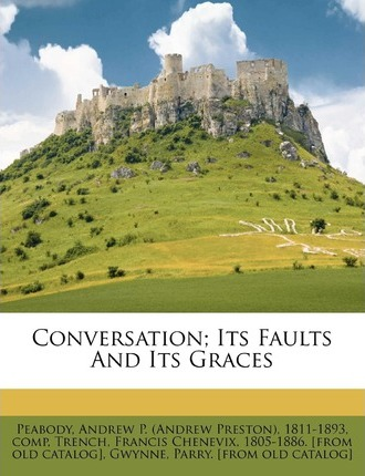 Conversation; Its Faults and Its Graces