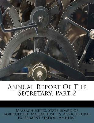 Annual Report of the Secretary, Part 2