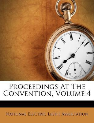 Proceedings at the Convention, Volume 4