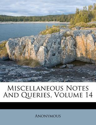Miscellaneous Notes and Queries, Volume 14
