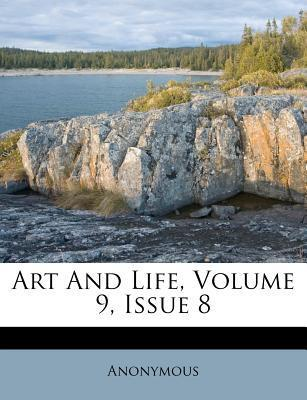 Art and Life, Volume 9, Issue 8