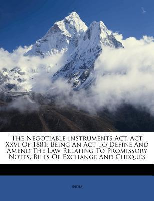 The Negotiable Instruments ACT, ACT XXVI of 1881