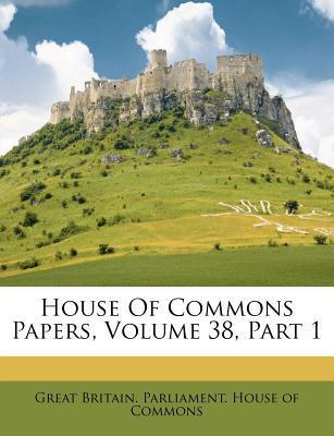 House of Commons Papers, Volume 38, Part 1
