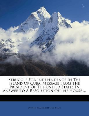 Struggle for Independence in the Island of Cuba