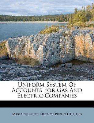Uniform System of Accounts for Gas and Electric Companies