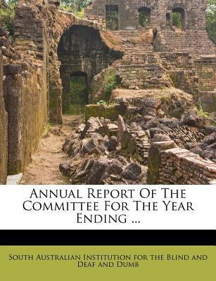 Annual Report of the Committee for the Year Ending ...