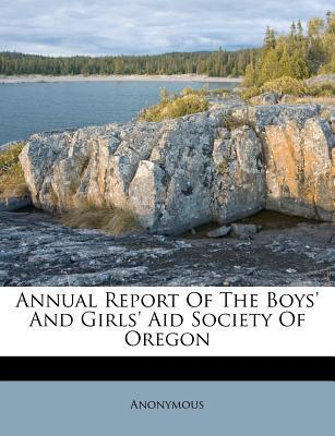 Annual Report of the Boys' and Girls' Aid Society of Oregon