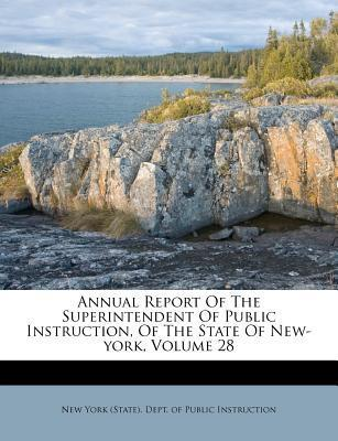 Annual Report of the Superintendent of Public Instruction, of the State of New-York, Volume 28