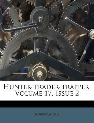 Hunter-Trader-Trapper, Volume 17, Issue 2