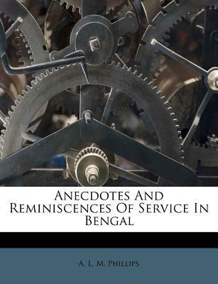Anecdotes and Reminiscences of Service in Bengal