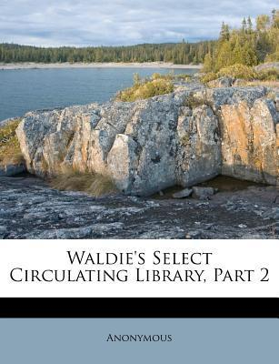 Waldie's Select Circulating Library, Part 2