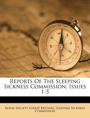 Reports of the Sleeping Sickness Commission, Issues 1-5