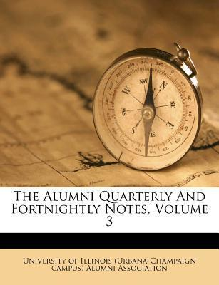 The Alumni Quarterly and Fortnightly Notes, Volume 3