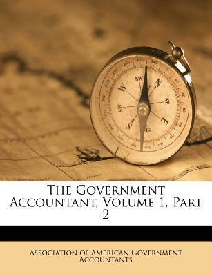 The Government Accountant, Volume 1, Part 2