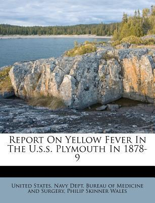 Report on Yellow Fever in the U.S.S. Plymouth in 1878-9
