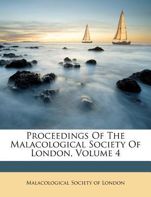 Proceedings of the Malacological Society of London, Volume 4