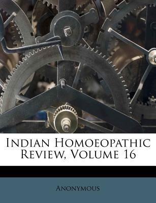 Indian Homoeopathic Review, Volume 16