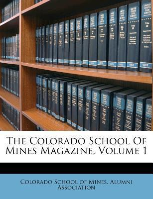 The Colorado School of Mines Magazine, Volume 1