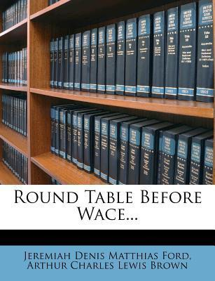 Round Table Before Wace...