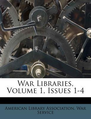 War Libraries, Volume 1, Issues 1-4