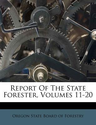 Report of the State Forester, Volumes 11-20