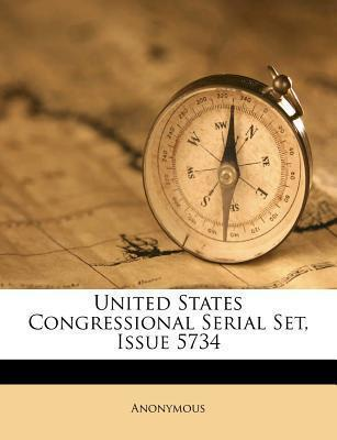 United States Congressional Serial Set, Issue 5734
