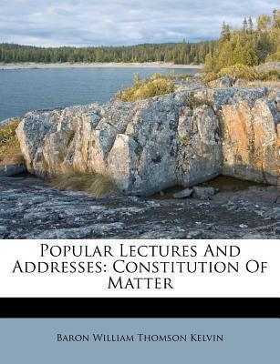 Popular Lectures and Addresses  Constitution of Matter