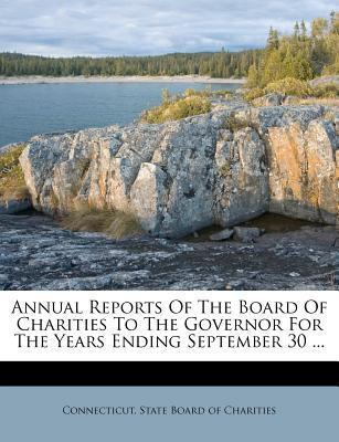 Annual Reports of the Board of Charities to the Governor for the Years Ending September 30 ...