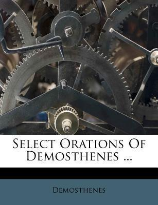 Select Orations of Demosthenes ...