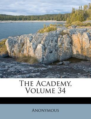 The Academy, Volume 34