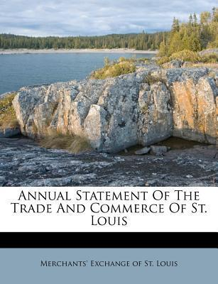 Annual Statement of the Trade and Commerce of St. Louis
