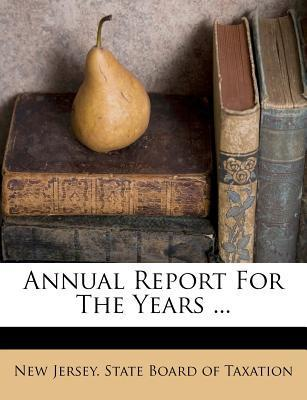 Annual Report for the Years ...