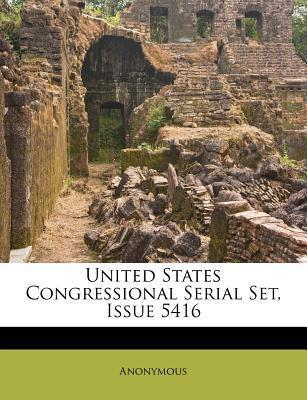 United States Congressional Serial Set, Issue 5416