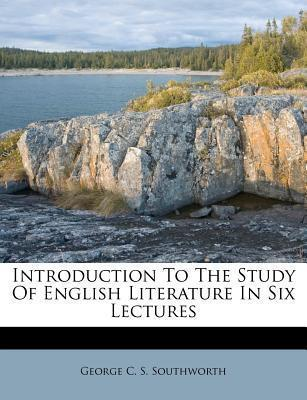 Introduction to the Study of English Literature in Six Lectures