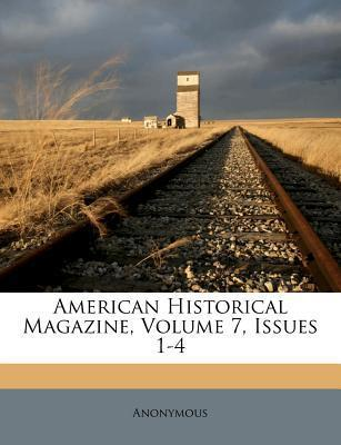 American Historical Magazine, Volume 7, Issues 1-4