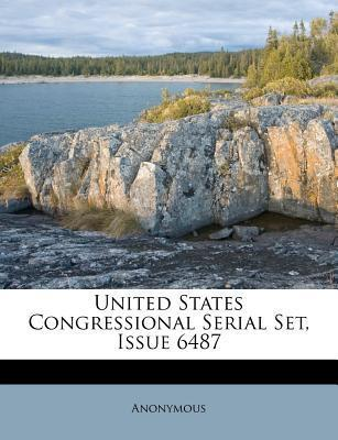 United States Congressional Serial Set, Issue 6487