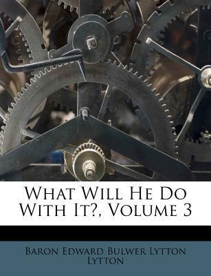 What Will He Do with It?, Volume 3