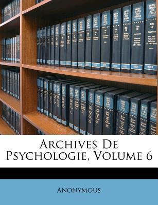 Archives de Psychologie, Volume 6