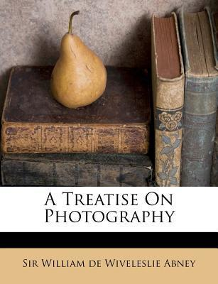 A Treatise on Photography