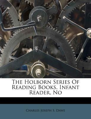 The Holborn Series of Reading Books. Infant Reader, No
