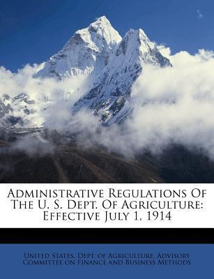 Administrative Regulations of the U. S. Dept. of Agriculture