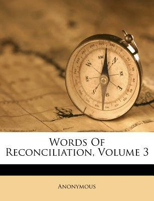 Words of Reconciliation, Volume 3