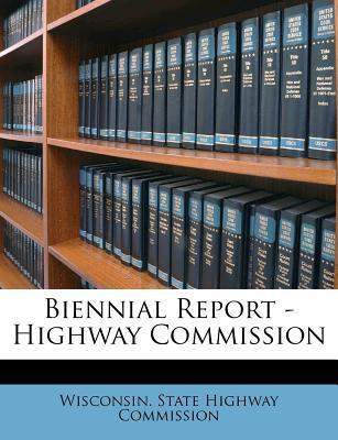 Biennial Report - Highway Commission