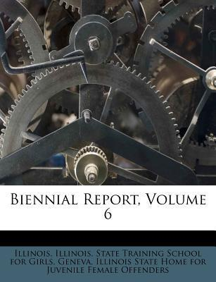 Biennial Report, Volume 6