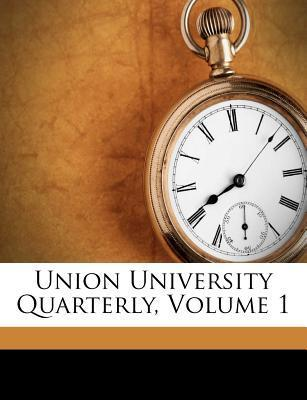 Union University Quarterly, Volume 1