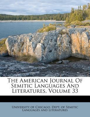 The American Journal of Semitic Languages and Literatures, Volume 33