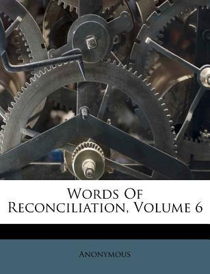 Words of Reconciliation, Volume 6
