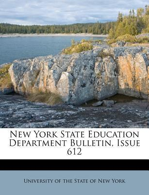 New York State Education Department Bulletin, Issue 612