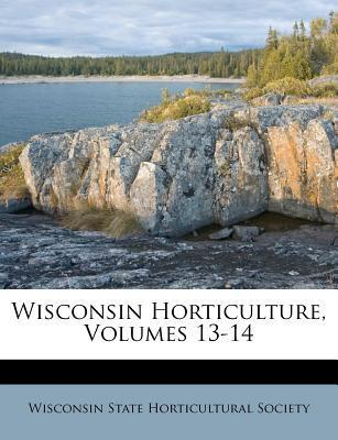 Wisconsin Horticulture, Volumes 13-14